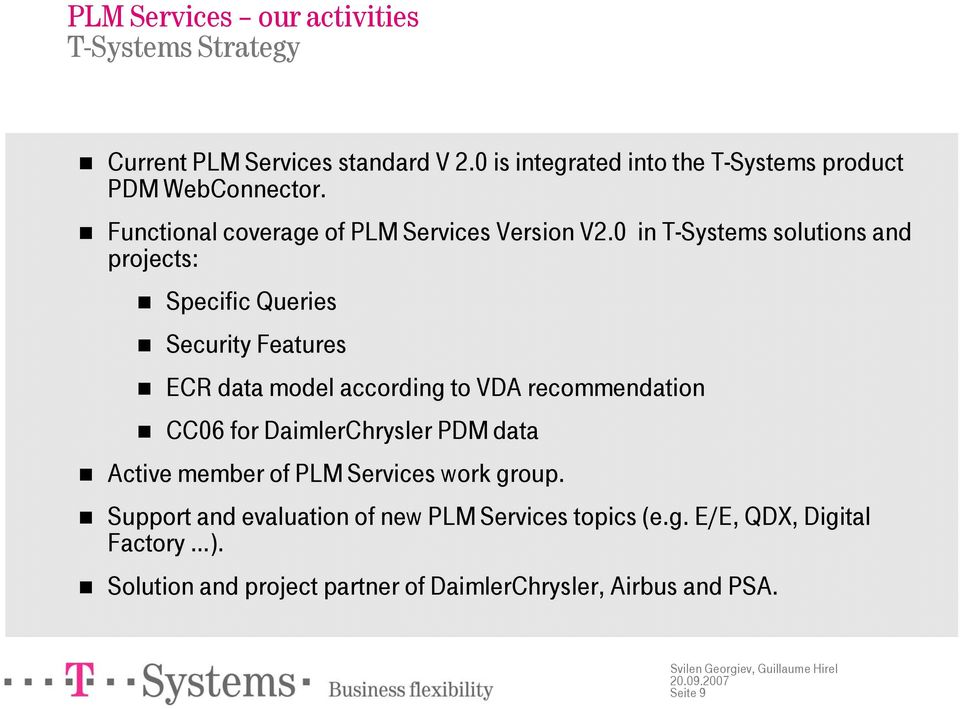 0 in T-Systems solutions and projects: Specific Queries Security Features ECR data model according to VDA recommendation CC06 for