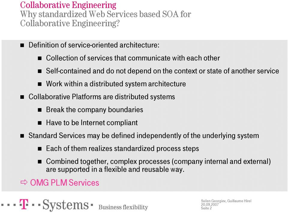 service Work within a distributed system architecture Collaborative Platforms are distributed systems Break the company boundaries Have to be Internet compliant Standard