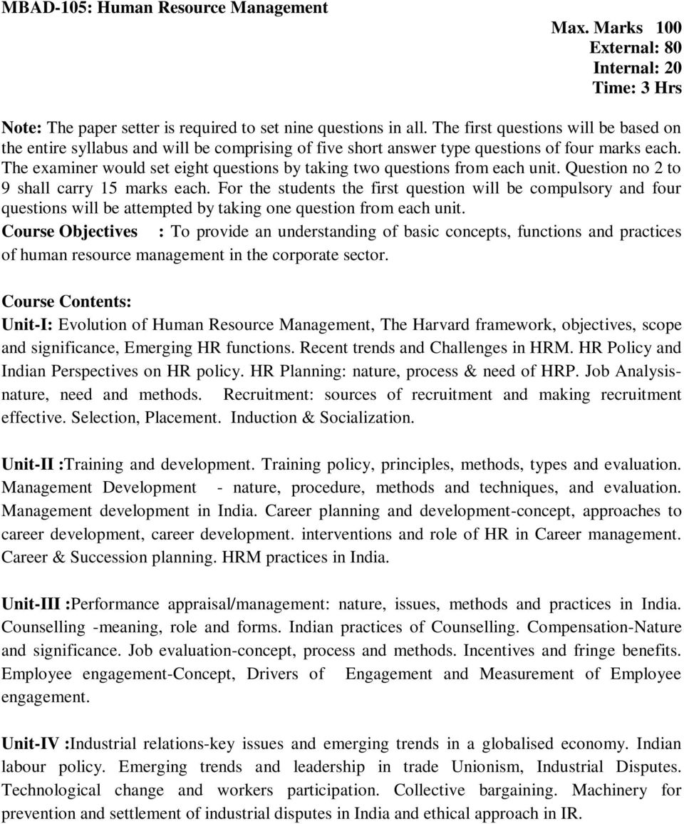 HR Policy and Indian Perspectives on HR policy. HR Planning: nature, process & need of HRP. Job Analysisnature, need and methods. Recruitment: sources of recruitment and making recruitment effective.