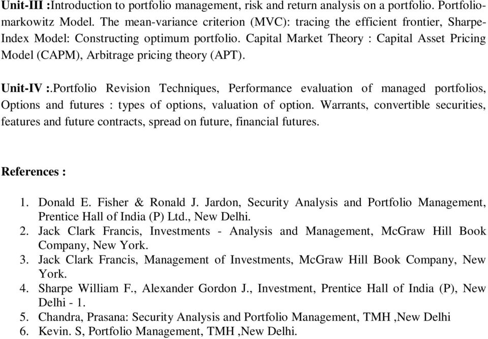 Capital Market Theory : Capital Asset Pricing Model (CAPM), Arbitrage pricing theory (APT). Unit-IV :.