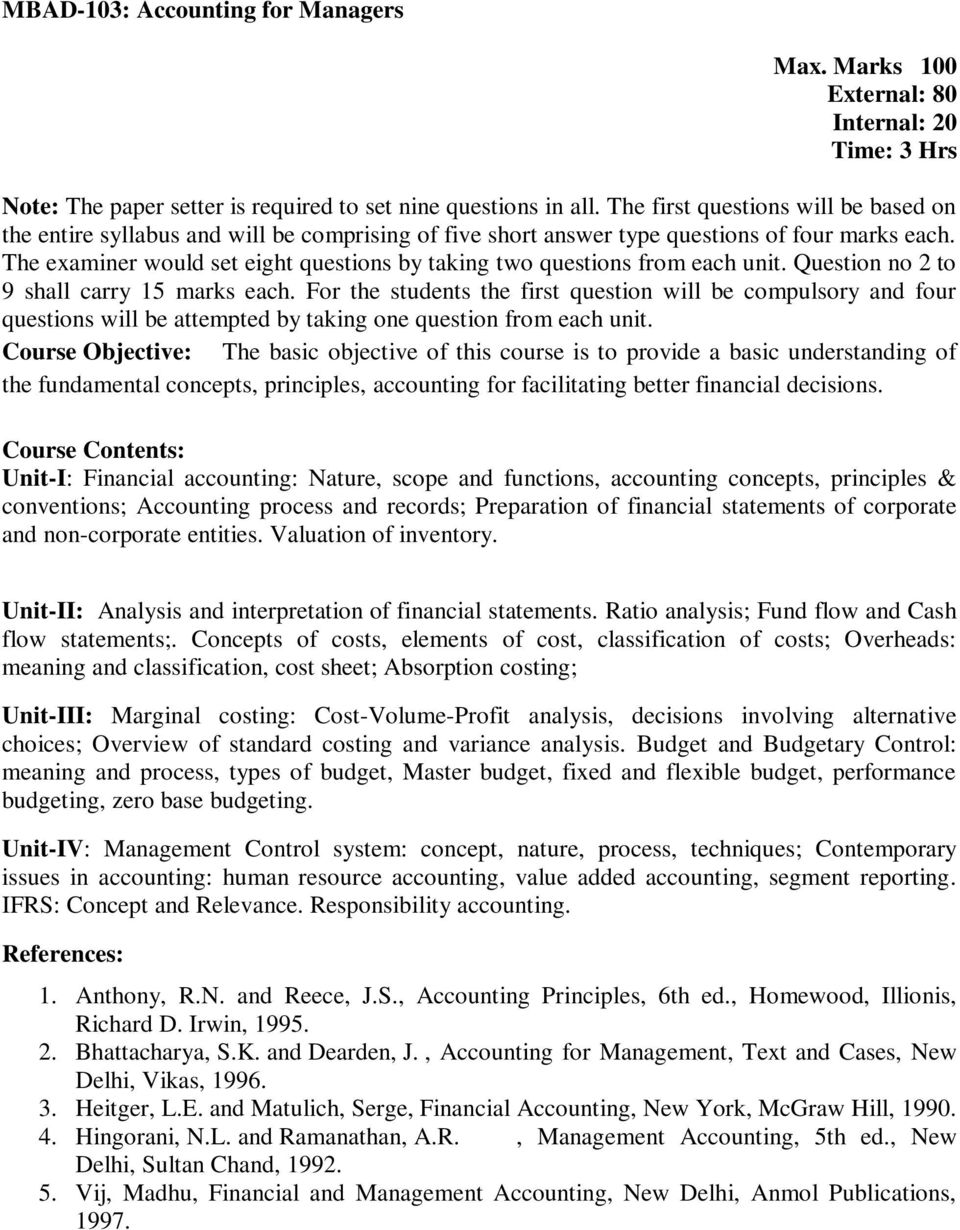 Unit-I: Financial accounting: Nature, scope and functions, accounting concepts, principles & conventions; Accounting process and records; Preparation of financial statements of corporate and