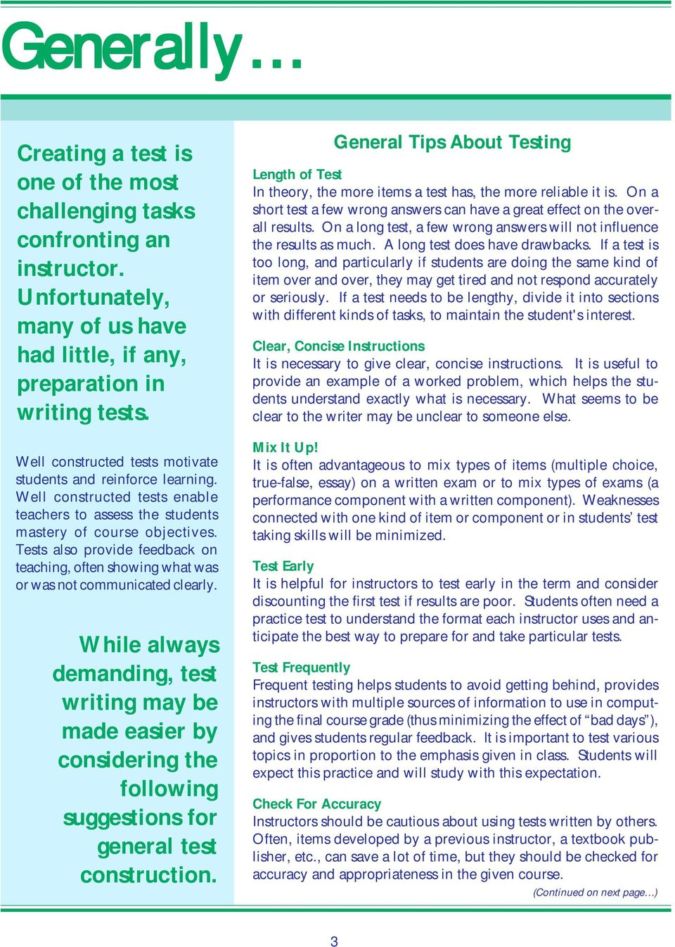 Tests also provide feedback on teaching, often showing what was or was not communicated clearly.