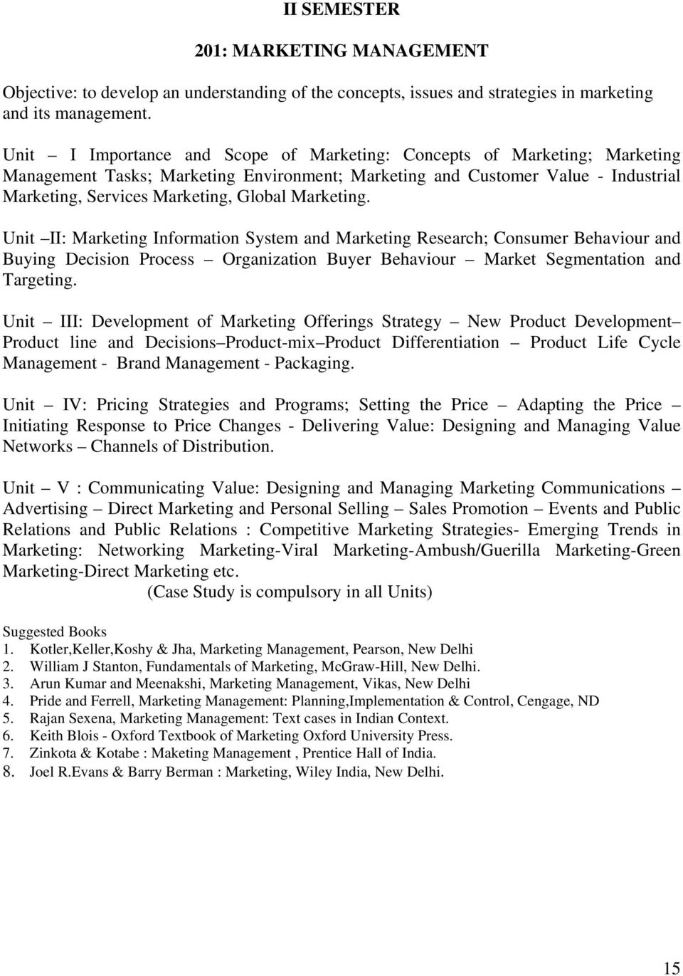 Marketing. Unit II: Marketing Information System and Marketing Research; Consumer Behaviour and Buying Decision Process Organization Buyer Behaviour Market Segmentation and Targeting.