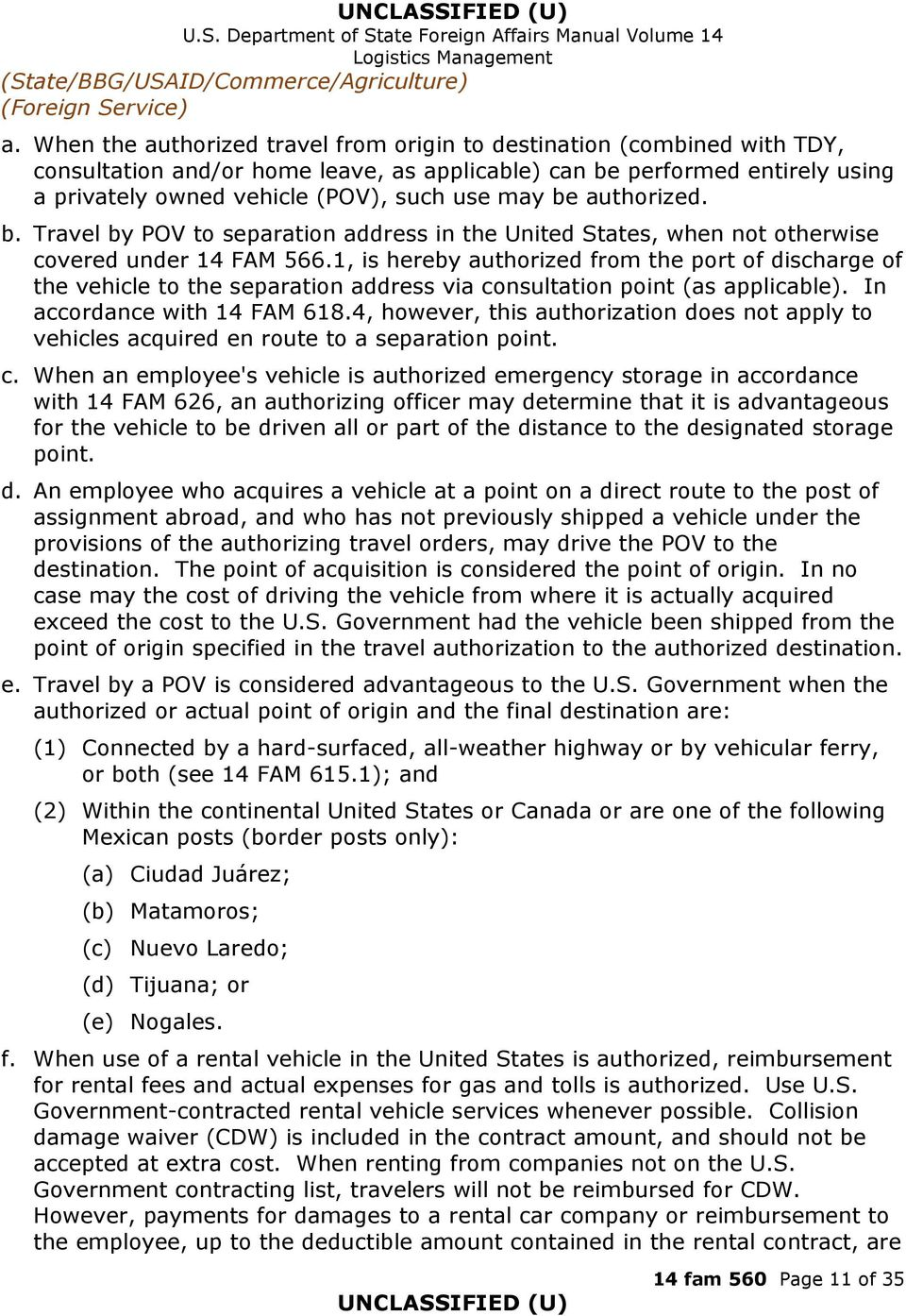 1, is hereby authorized from the port of discharge of the vehicle to the separation address via consultation point (as applicable). In accordance with 14 FAM 618.