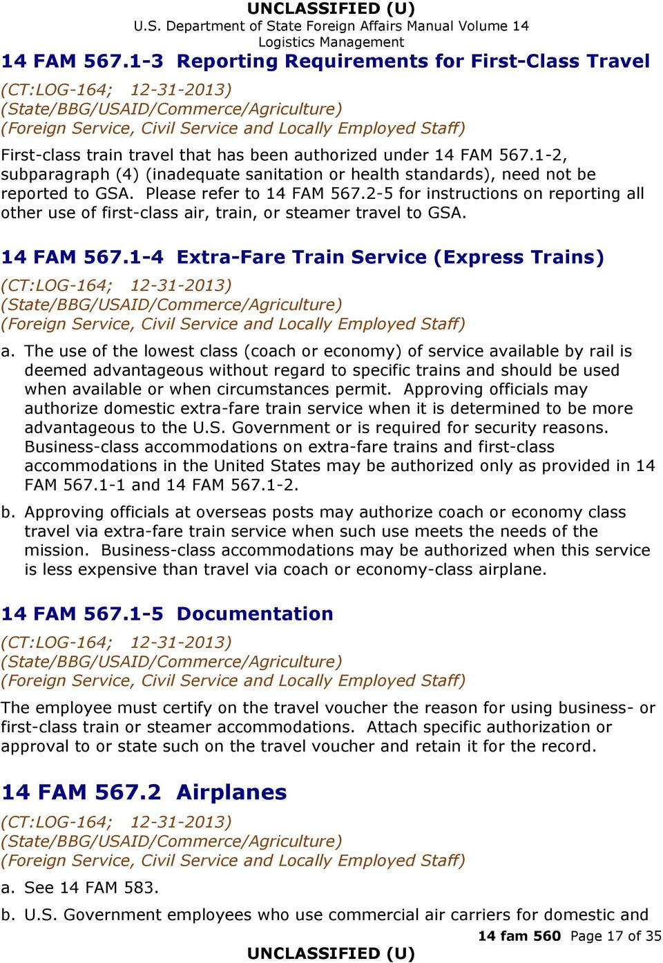 2-5 for instructions on reporting all other use of first-class air, train, or steamer travel to GSA. 14 FAM 567.