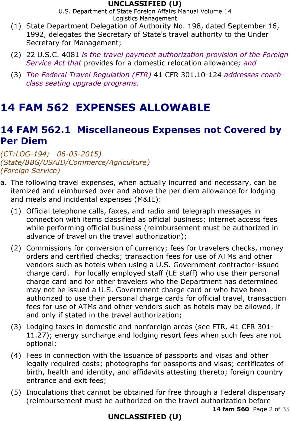 10-124 addresses coachclass seating upgrade programs. 14 FAM 562 EXPENSES ALLOWABLE 14 FAM 562.1 Miscellaneous Expenses not Covered by Per Diem (CT:LOG-194; 06-03-2015) a.