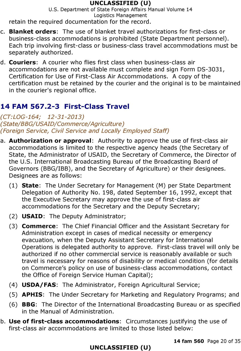 Each trip involving first-class or business-class travel accommodations must be separately authorized. d.