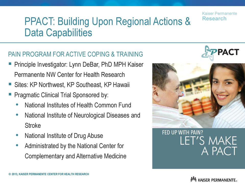Pragmatic Clinical Trial Sponsored by: National Institutes of Health Common Fund National Institute of Neurological