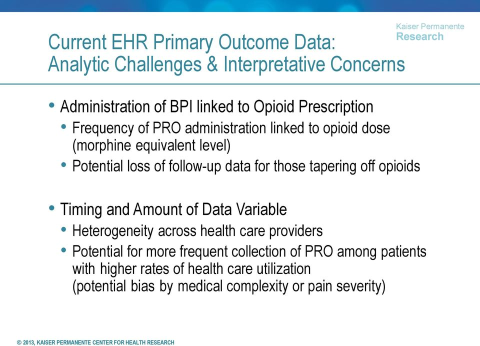 for those tapering off opioids Timing and Amount of Data Variable Heterogeneity across health care providers Potential for more