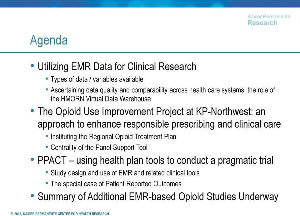 clinical care Instituting the Regional Opioid Treatment Plan Centrality of the Panel Support Tool PPACT using health plan tools to conduct a pragmatic
