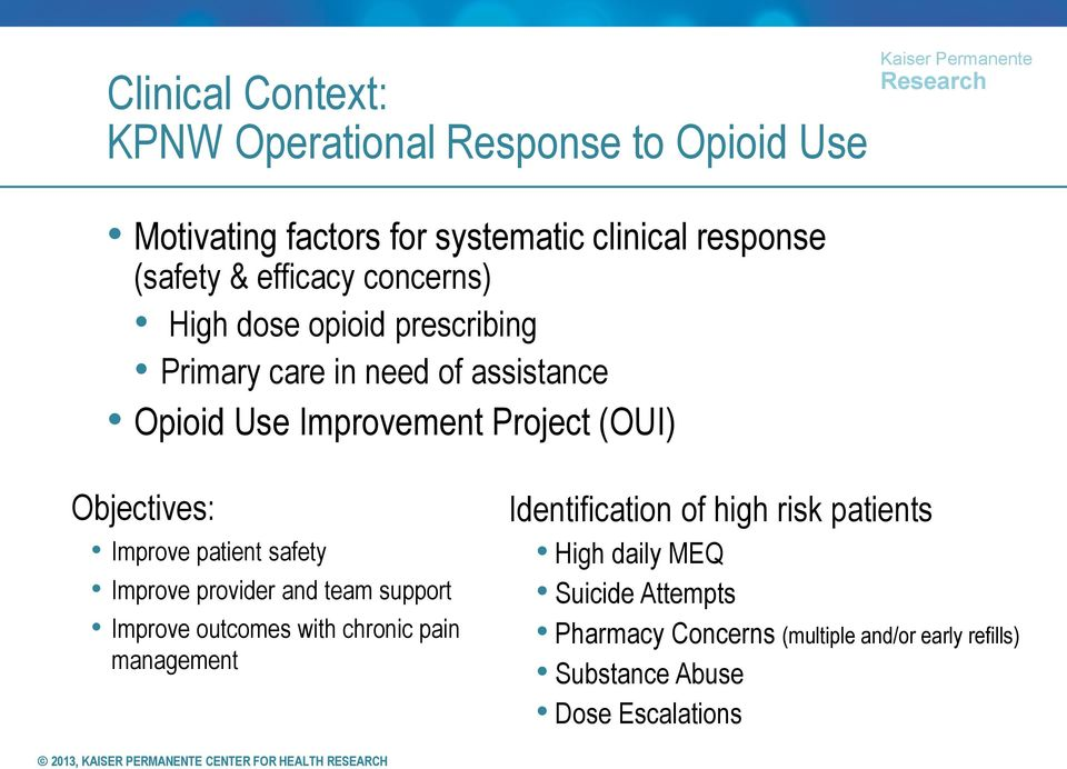 Objectives: Improve patient safety Improve provider and team support Improve outcomes with chronic pain management