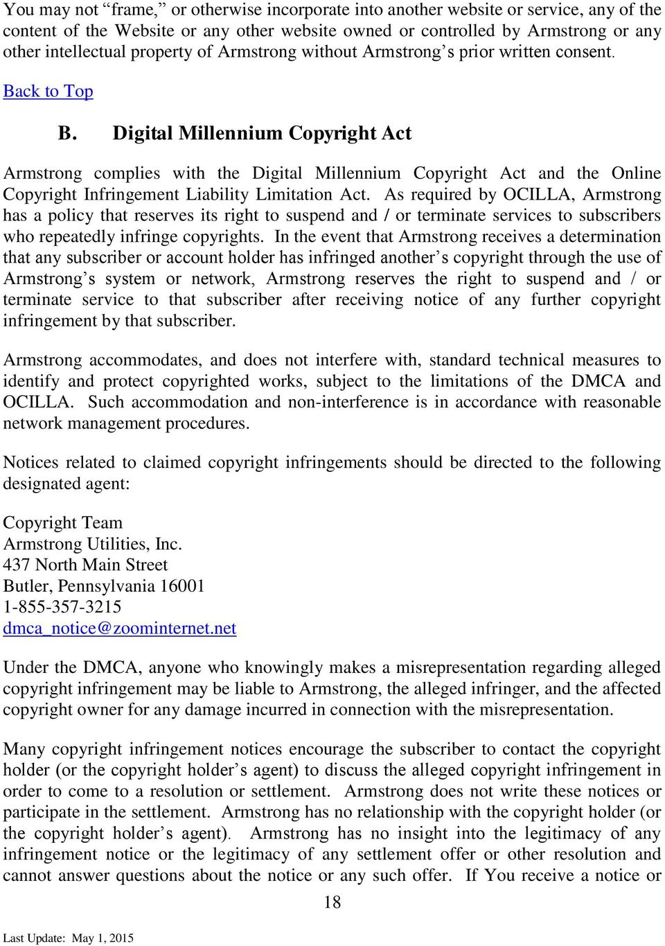 Digital Millennium Copyright Act Armstrong complies with the Digital Millennium Copyright Act and the Online Copyright Infringement Liability Limitation Act.