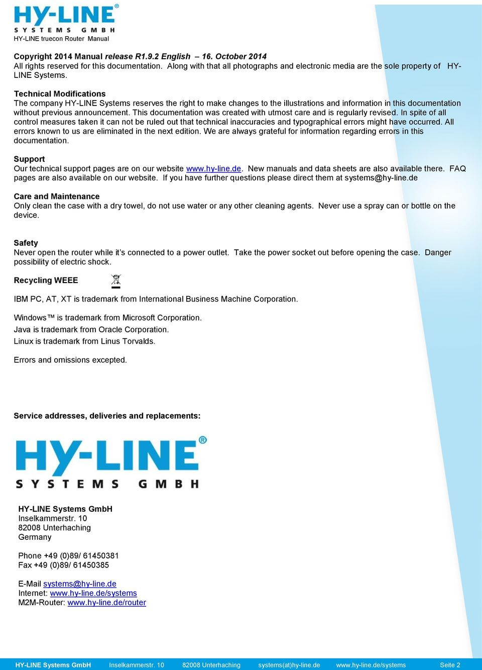 Technical Modifications The company HY-LINE Systems reserves the right to make changes to the illustrations and information in this documentation without previous announcement.