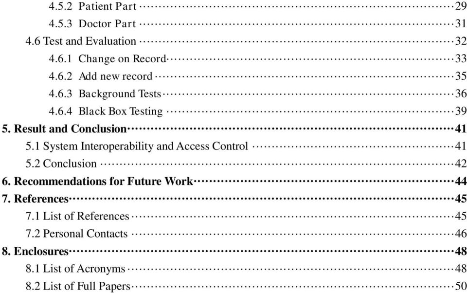 1 System Interoperability and Access Control 41 5.2 Conclusion 42 6. Recommendations for Future Work 44 7.
