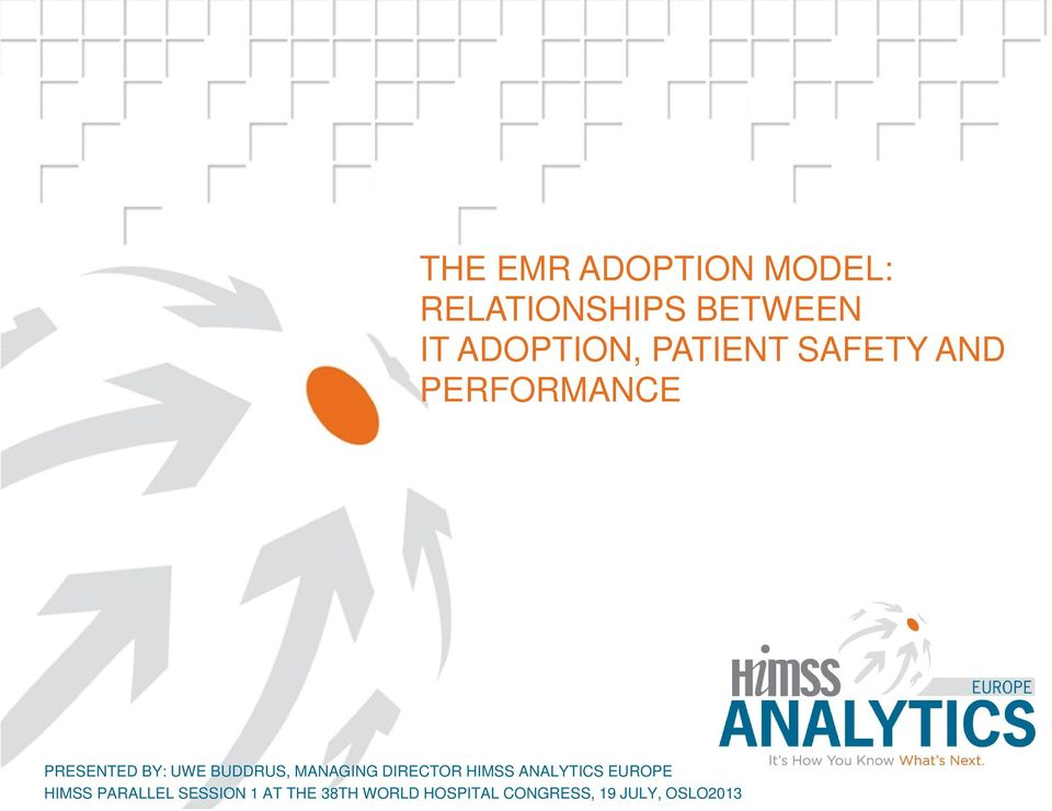 ANALYTICS EUROPE HIMSS HIMSS PARALLEL Analytics SESSION Europe 1 AT EMR THE