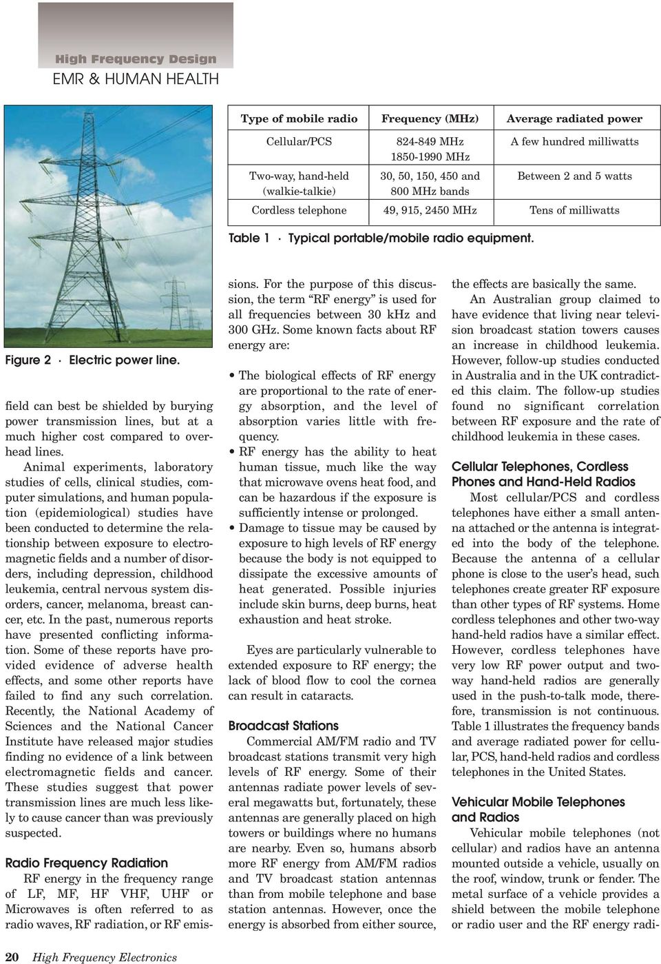 field can best be shielded by burying power transmission lines, but at a much higher cost compared to overhead lines.