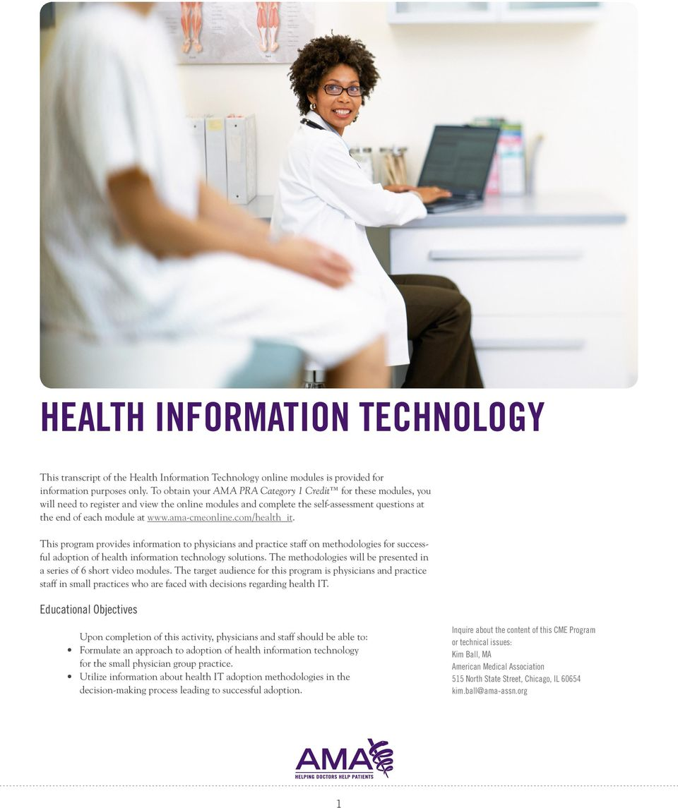 ama-cmeonline.com/health_it. This program provides information to physicians and practice staff on methodologies for successful adoption of health information technology solutions.