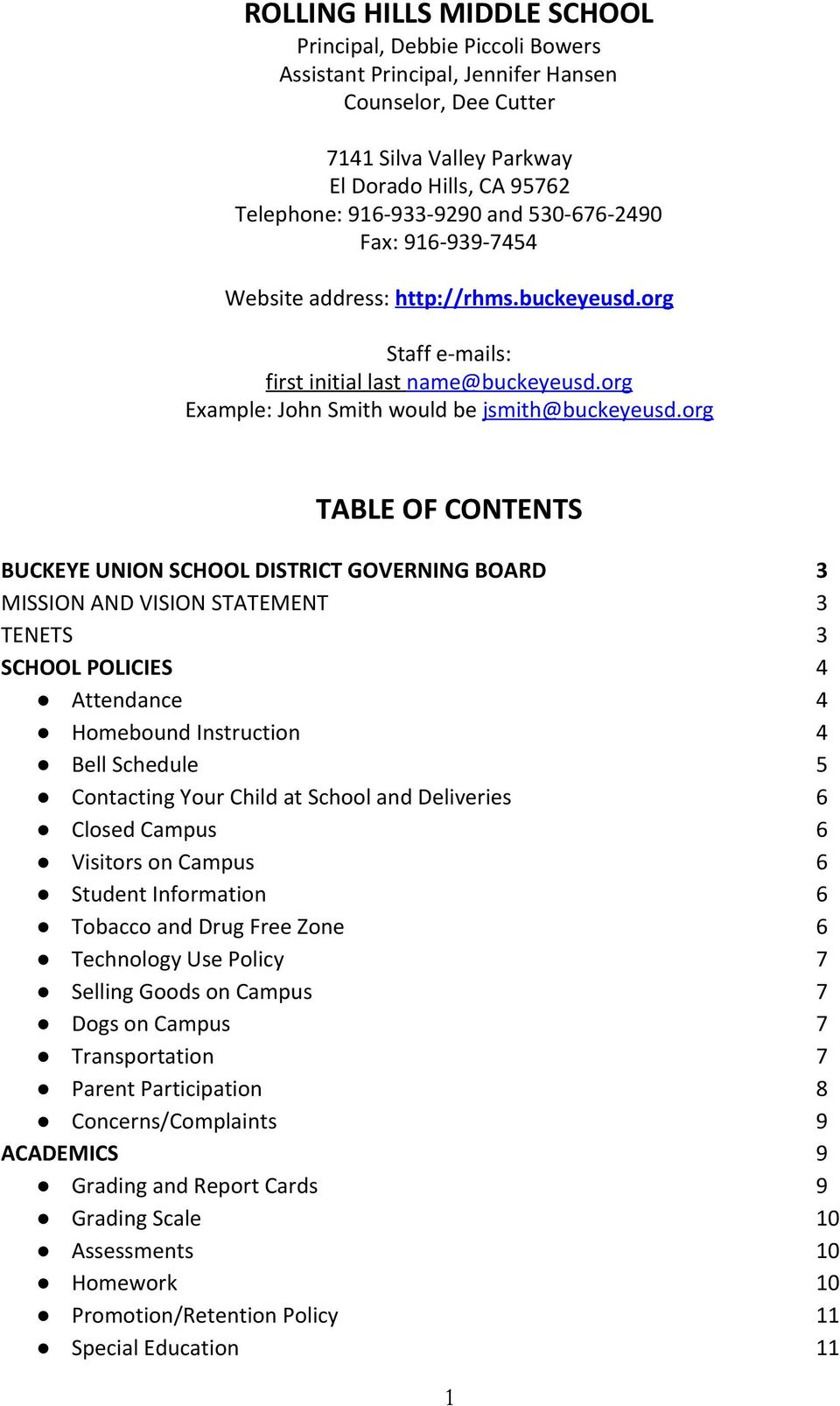 org TABLE OF CONTENTS BUCKEYE UNION SCHOOL DISTRICT GOVERNING BOARD 3 MISSION AND VISION STATEMENT 3 TENETS 3 SCHOOL POLICIES 4 Attendance 4 Homebound Instruction 4 Bell Schedule 5 Contacting Your