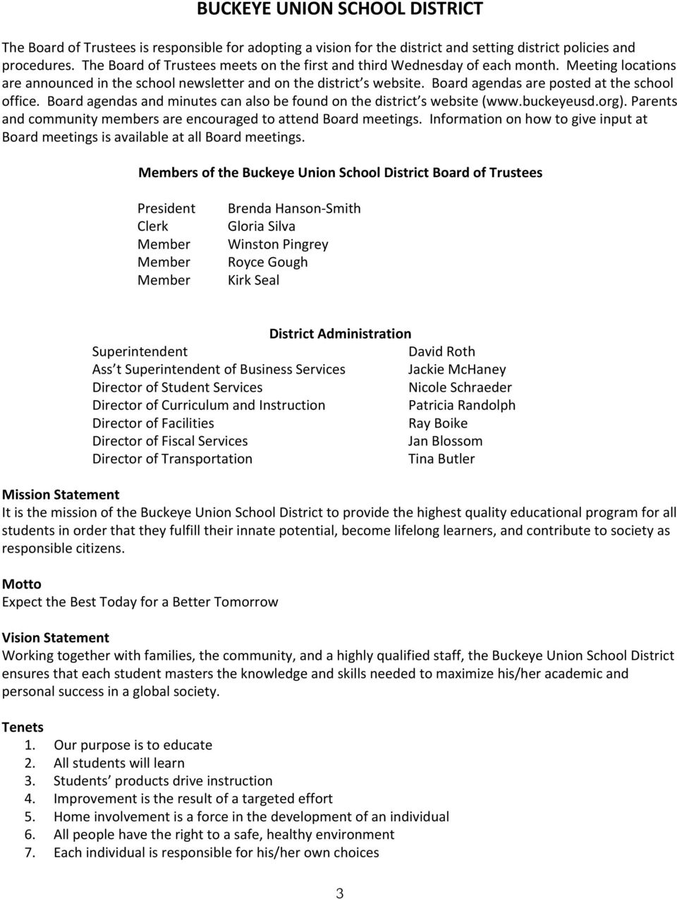 Board agendas are posted at the school office. Board agendas and minutes can also be found on the district s website (www.buckeyeusd.org).