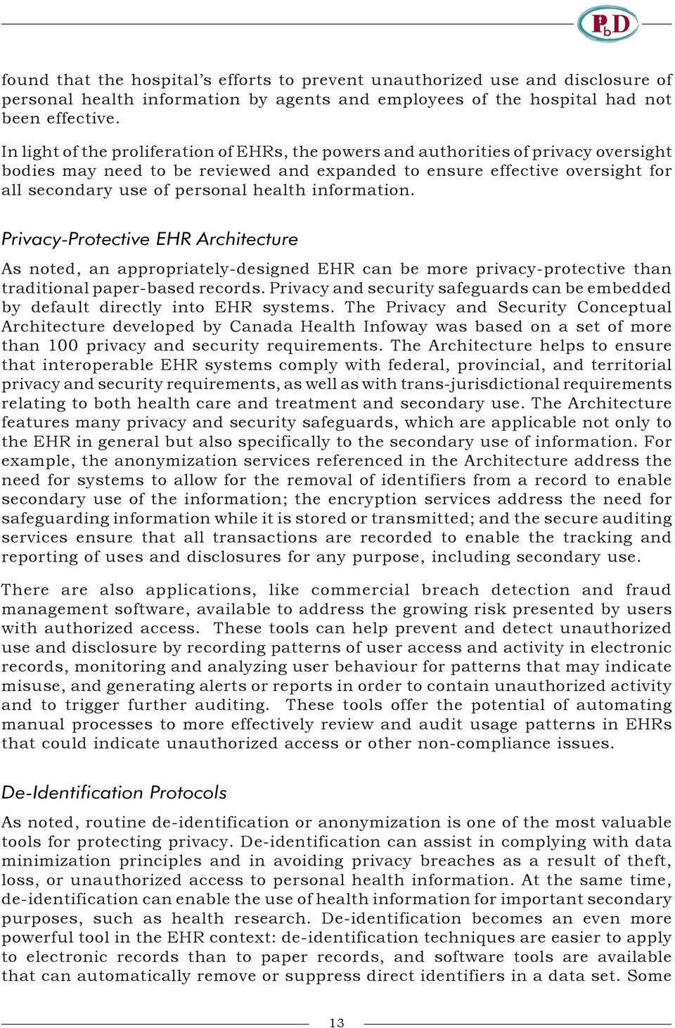 health information. Privacy-Protective EHR Architecture As noted, an appropriately-designed EHR can be more privacy-protective than traditional paper-based records.
