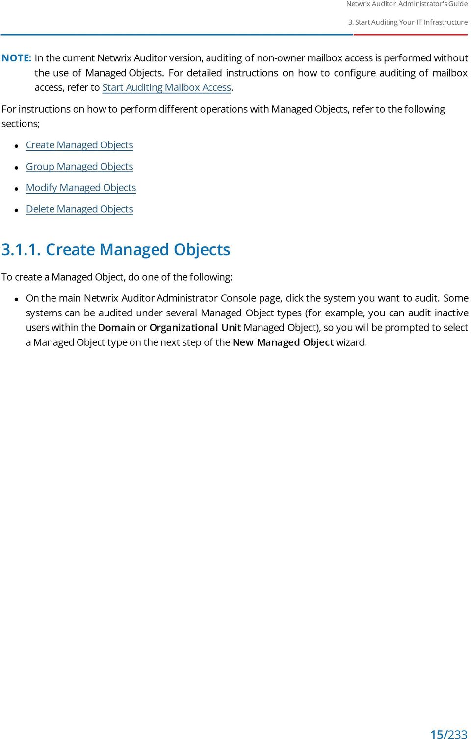 For instructions on how to perform different operations with Managed Objects, refer to the following sections; Create Managed Objects Group Managed Objects Modify Managed Objects Delete Managed