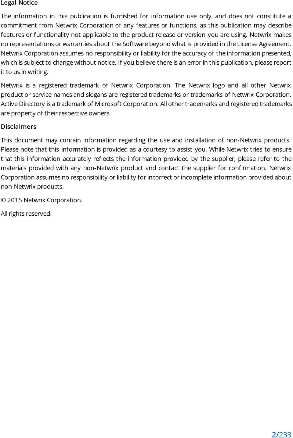 Netwrix makes no representations or warranties about the Software beyond what is provided in the License Agreement.