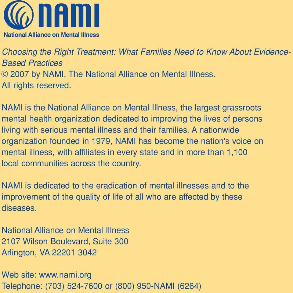 A nationwide organization founded in 1979, NAMI has become the nation's voice on mental illness, with affiliates in every state and in more than 1,100 local communities across the country.