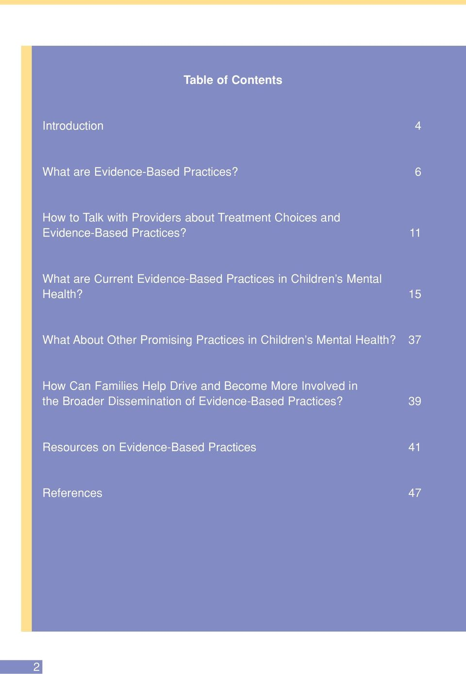 11 What are Current Evidence-Based Practices in Children s Mental Health?