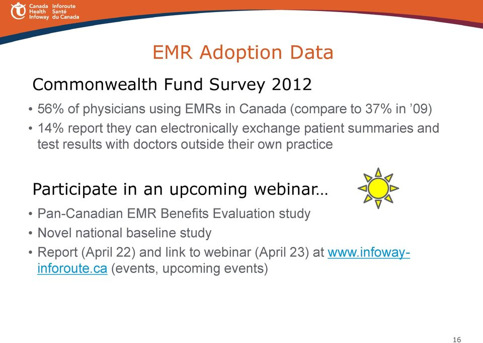 practice Participate in an upcoming webinar Pan-Canadian EMR Benefits Evaluation study Novel national baseline