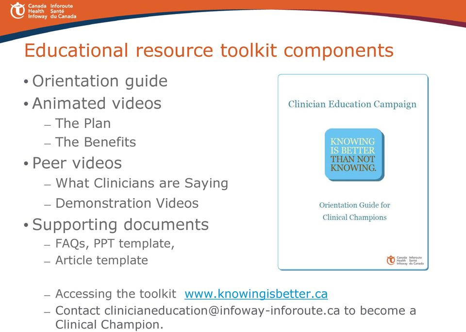 documents FAQs, PPT template, Article template Accessing the toolkit www.