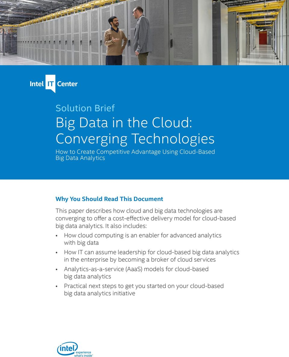 It also includes: How cloud computing is an enabler for advanced analytics with big data How IT can assume leadership for cloud-based big data analytics in the enterprise