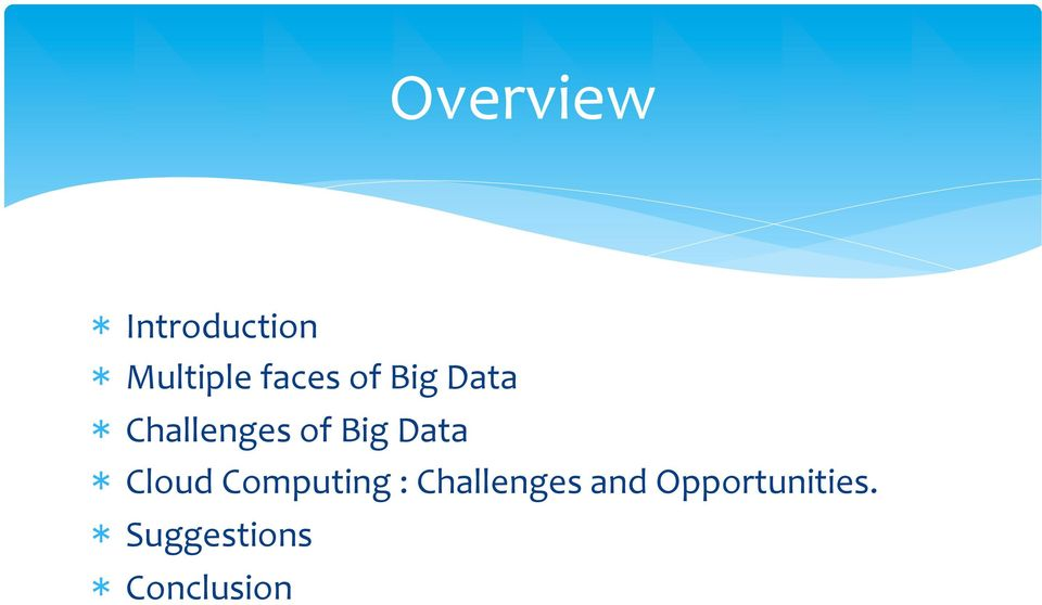 Data * Cloud Computing : Challenges