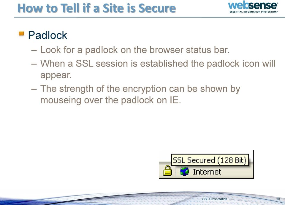 When a SSL session is established the padlock icon will appear.