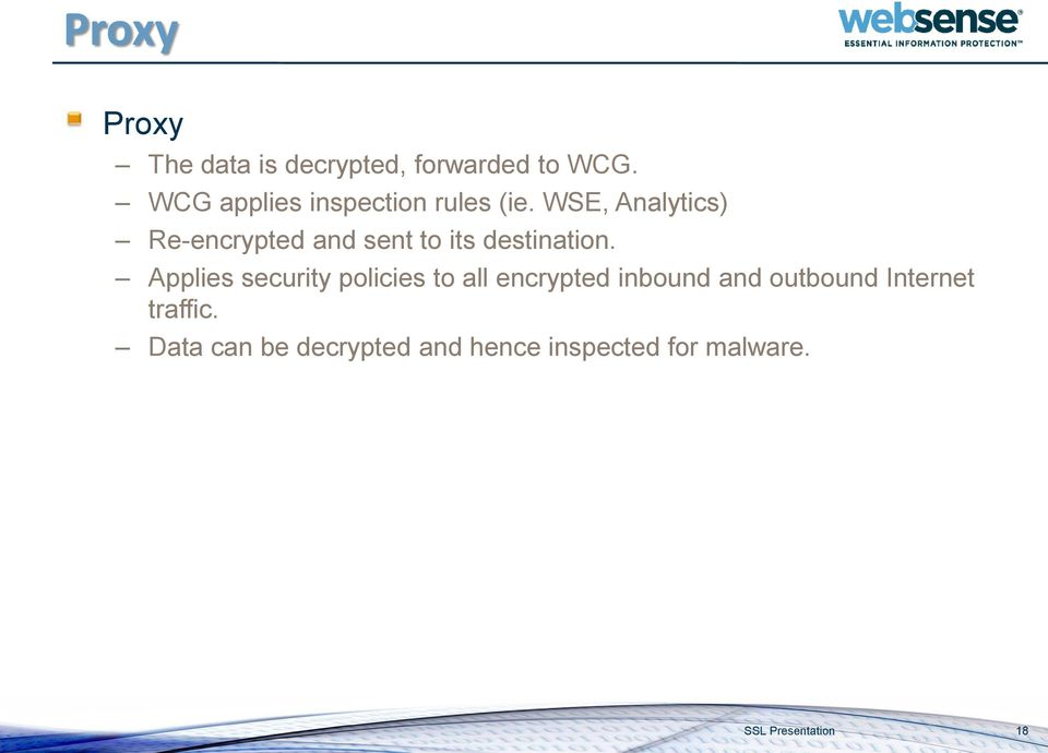 WSE, Analytics) Re-encrypted and sent to its destination.
