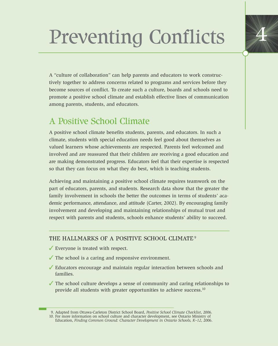 A Positive School Climate A positive school climate benefits students, parents, and educators.