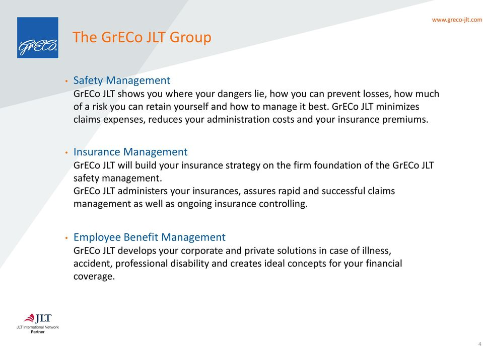 Insurance Management will build your insurance strategy on the firm foundation of the safety management.