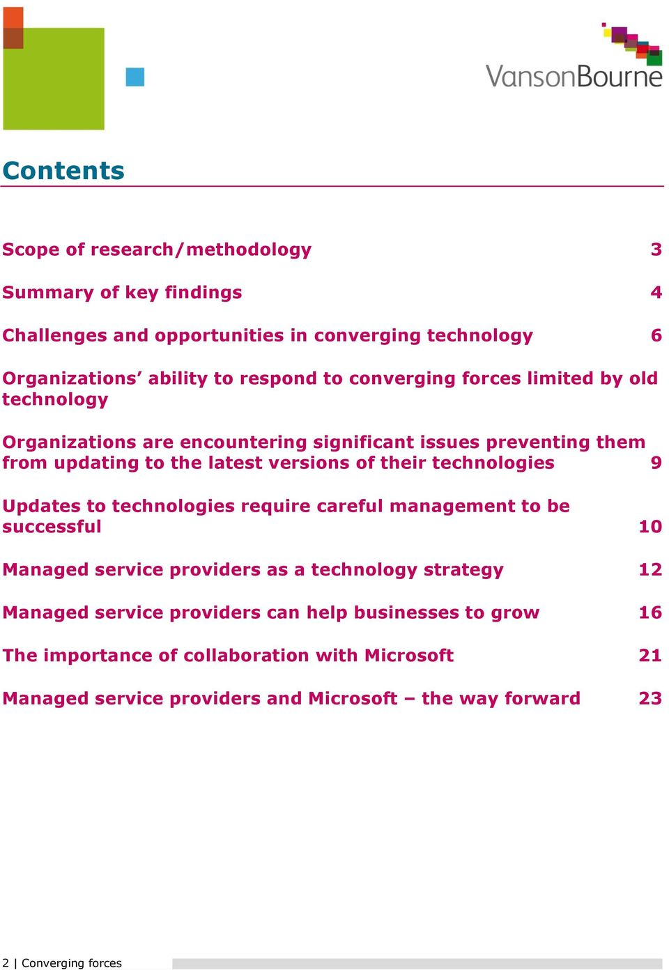 technologies 9 Updates to technologies require careful management to be successful 10 Managed service providers as a technology strategy 12 Managed service