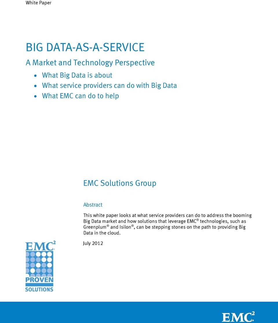 can do to address the booming Big Data market and how solutions that leverage EMC technologies, such