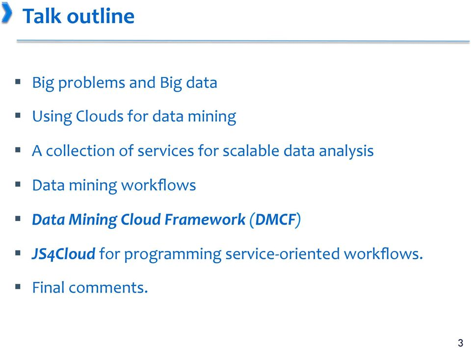 Data mining workflows Data Mining Cloud Framework (DMCF)