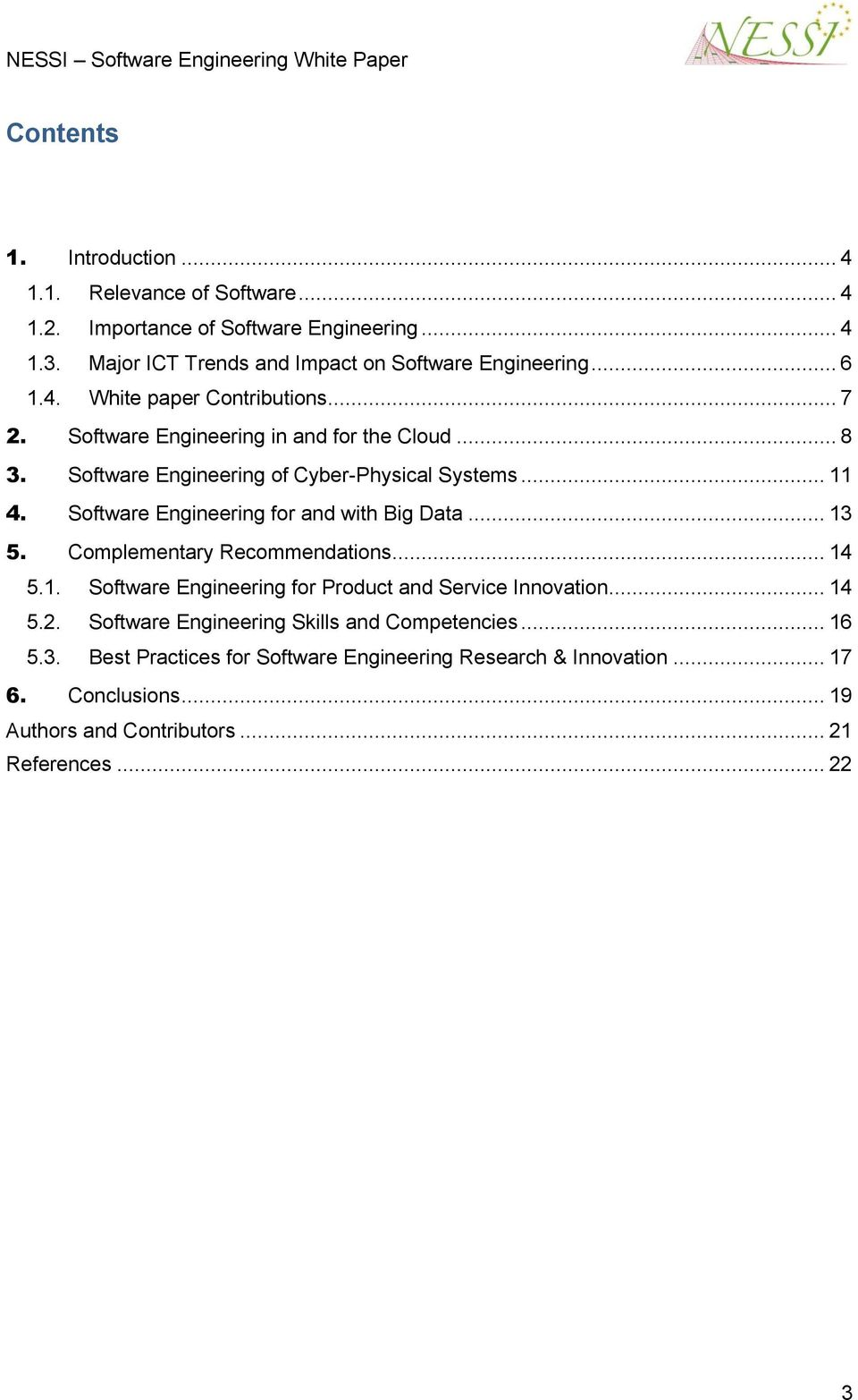 Software Engineering for and with Big Data... 13 5. Complementary Recommendations... 14 5.1. Software Engineering for Product and Service Innovation... 14 5.2.
