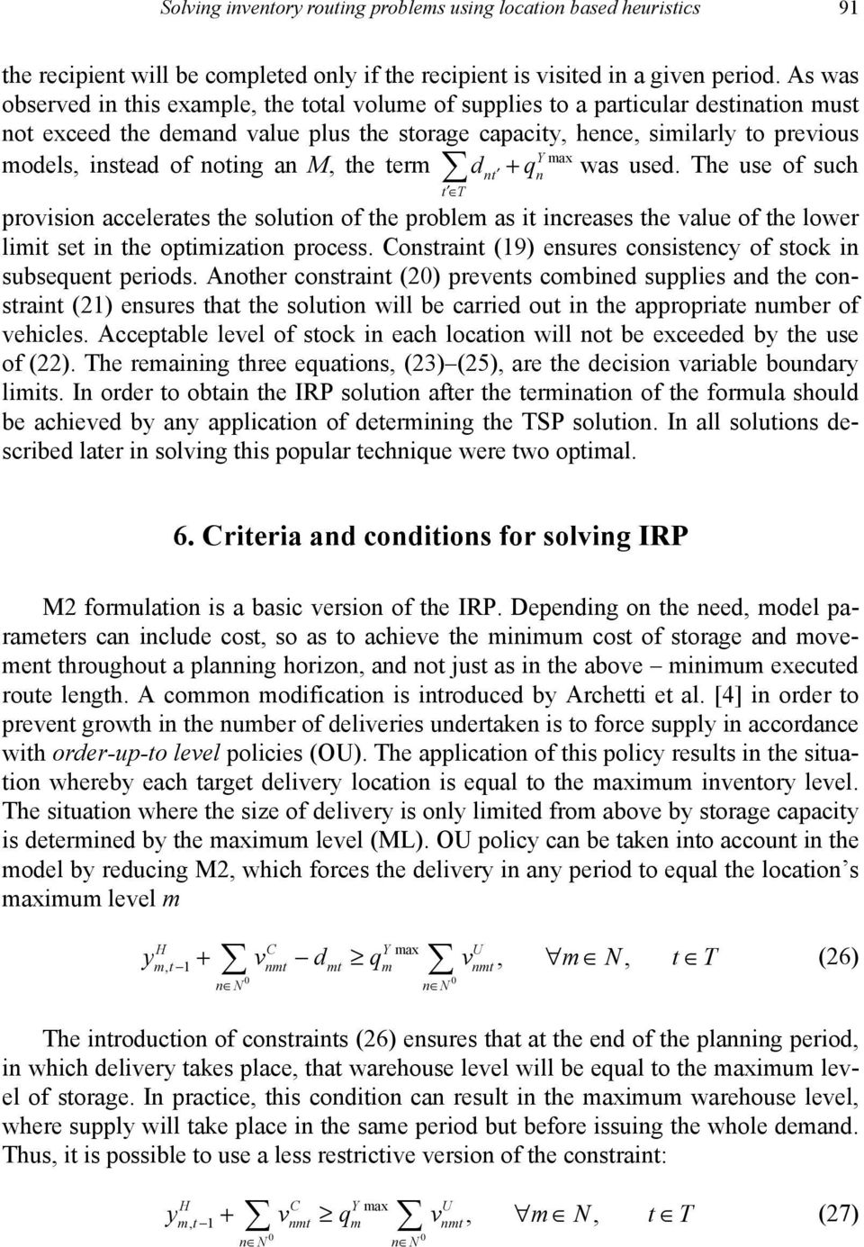 instead of noting an M, the term d + q was used. The use of such provision accelerates the solution of the problem as it increases the value of the lower limit set in the optimization process.