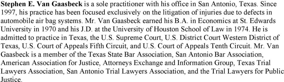 Edwards University in 1970 and his J.D. at the University of Houston School of Law in 1974. He is admitted to practice in Texas, the U.S. Supreme Court, U.S. District Court Western District of Texas, U.