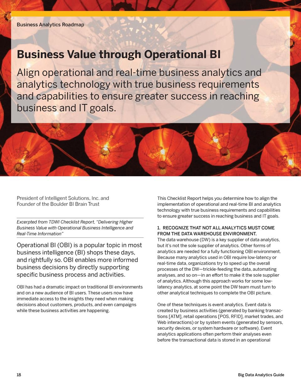 and Founder of the Boulder BI Brain Trust Excerpted from TDWI Checklist Report, Delivering Higher Business Value with Operational Business Intelligence and Real-Time Information Operational BI (OBI)