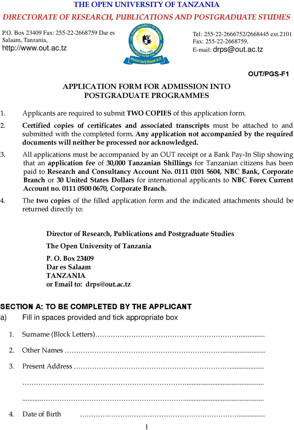 Applicants are required to submit TWO COPIES of this application form. 2. Certified copies of certificates and associated transcripts must be attached to and submitted with the completed form.