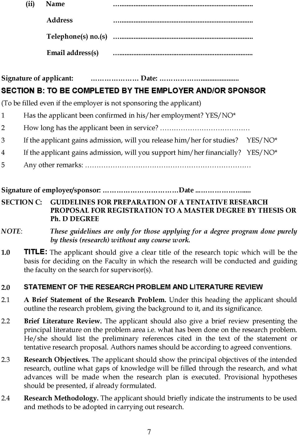 3 If the applicant gains admission, will you release him/her for studies? YES/NO* 4 If the applicant gains admission, will you support him/her financially?