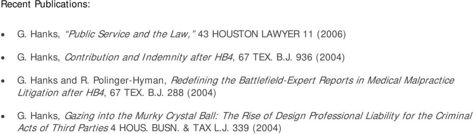Polinger-Hyman, Redefining the Battlefield-Expert Reports in Medical Malpractice Litigation after HB4, 67 TEX. B.J.