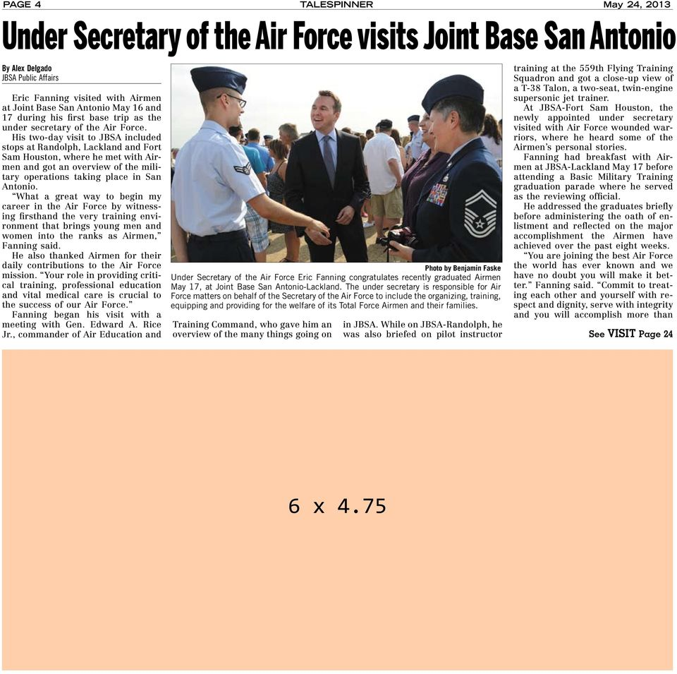 His two-day visit to JBSA included stops at Randolph, Lackland and Fort Sam Houston, where he met with Airmen and got an overview of the military operations taking place in San Antonio.