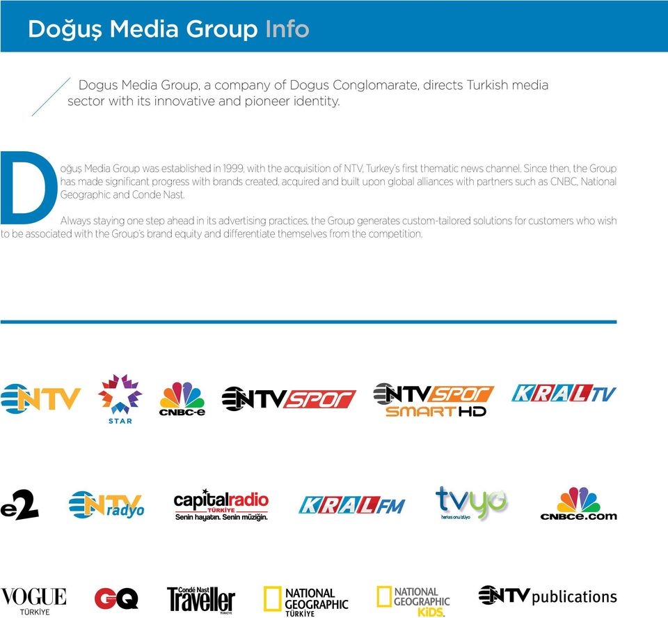 Since then, the Group has made significant progress with brands created, acquired and built upon global alliances with partners such as CNBC, National Geographic