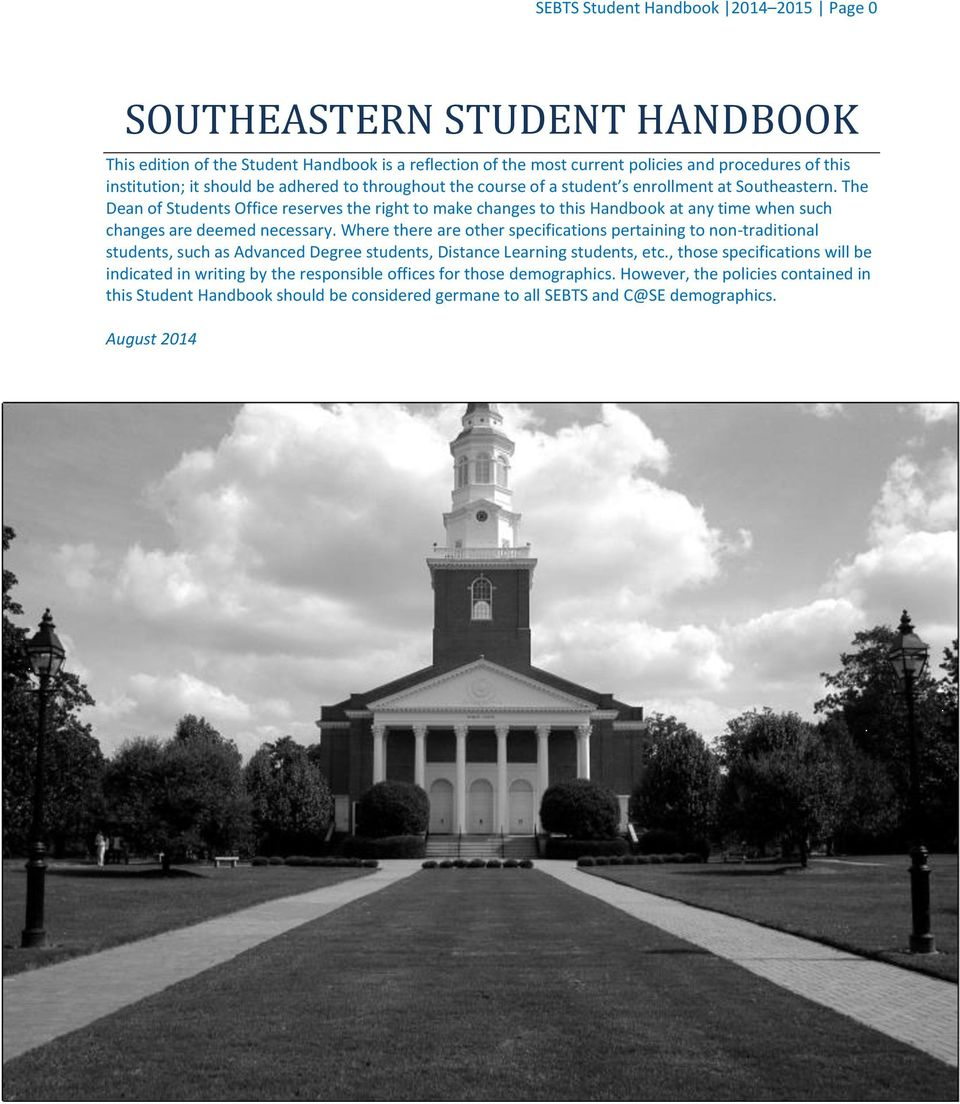 The Dean of Students Office reserves the right to make changes to this Handbook at any time when such changes are deemed necessary.