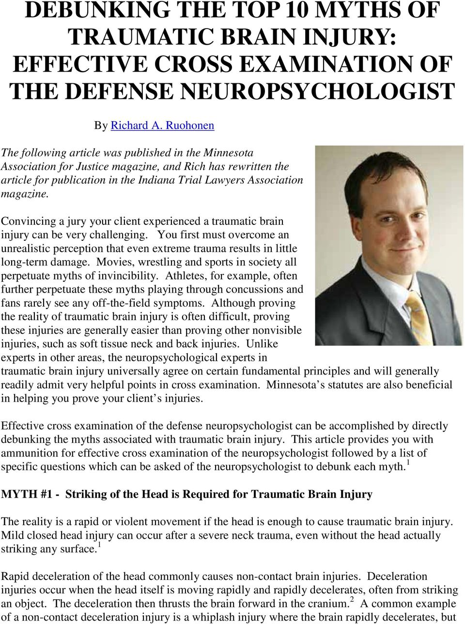 Convincing a jury your client experienced a traumatic brain injury can be very challenging.